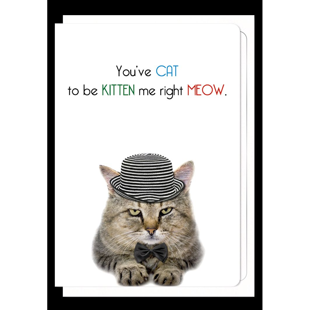 Cat to be Kitten Me Cat Card