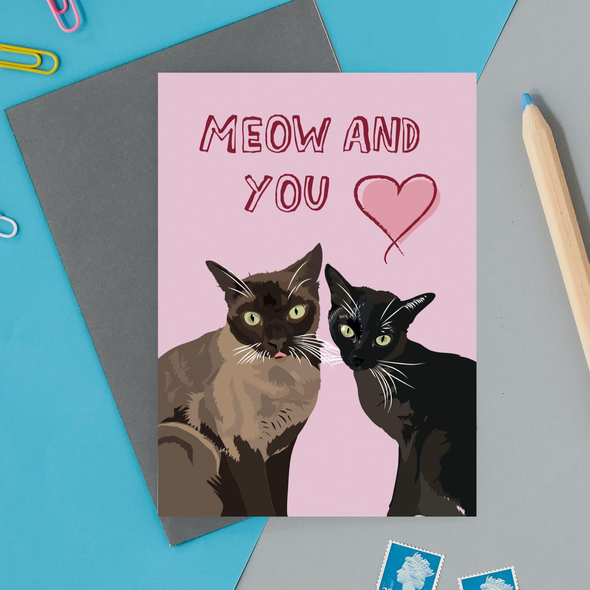 Meow and You Valentines Cat Card