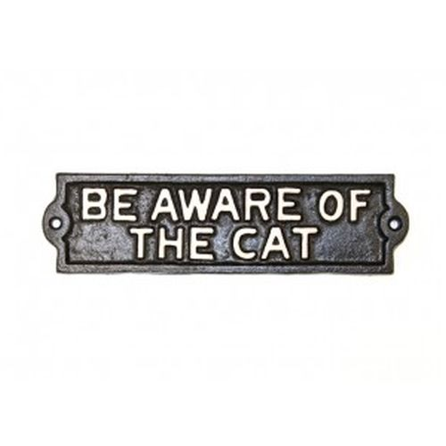 Metal sign - be aware of the cat.  white lettering on black sign