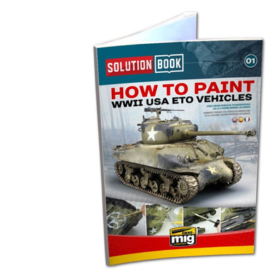 Ammo by Mig Solution Book AMIG6500 How To Paint WWII USA ETO Vehicles