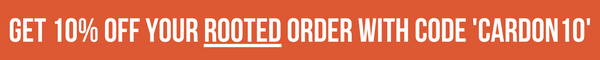Get 10% off your Rooted order