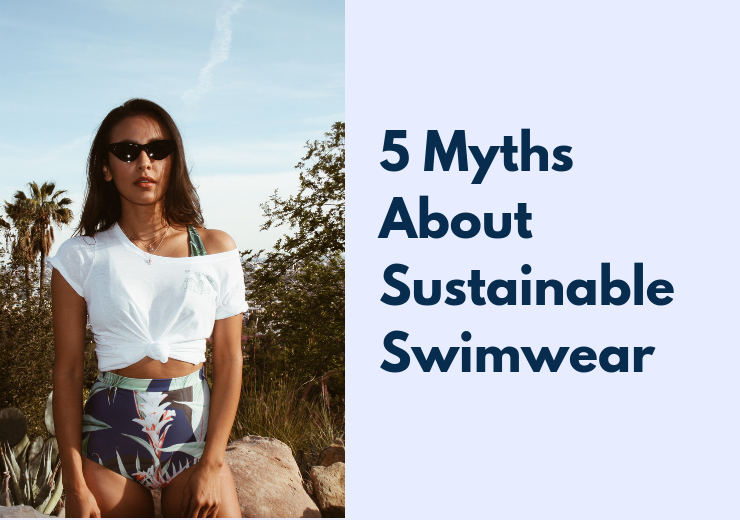 5 Myths About Sustainable Swimwear