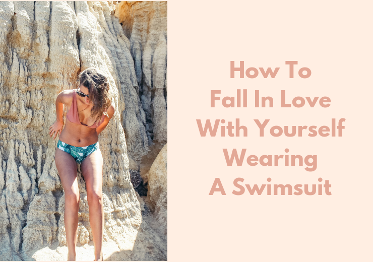 How To Fall In Love With Yourself Wearing A Swimsuit