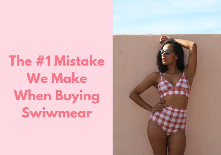 The #1 Mistake We Make When Buying Swiwmear