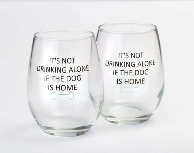 It's Not Drinking Alone If The Dog Is Home Wine Glasses - Pair - Clear