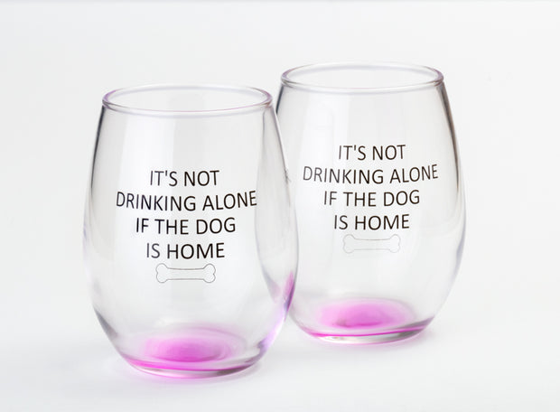 It's Not Drinking Alone If The Dog Is Home Wine Glasses - Pair - Pink