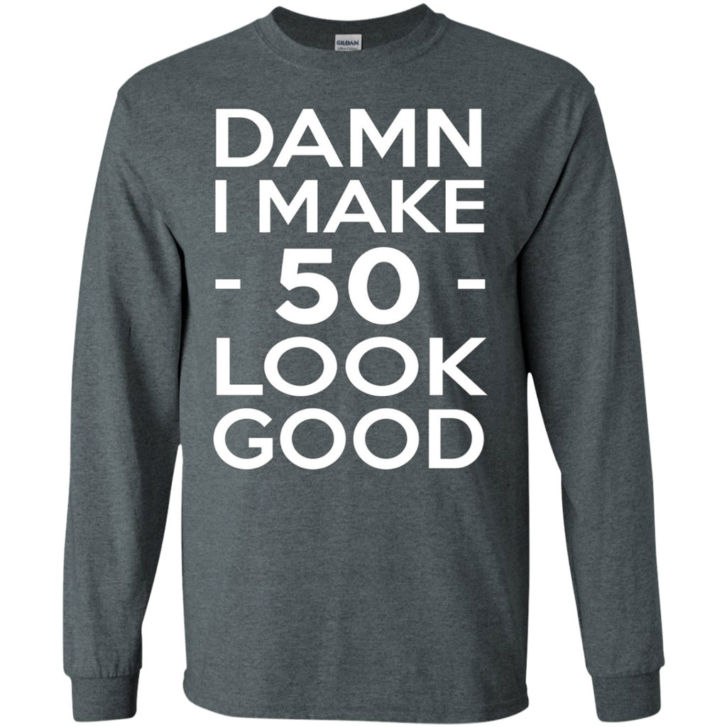 50 Years Old Look Good 50Th Birthday Gift Ideas For Her Him Apparel