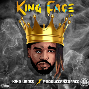 King Face EP by King Yadee and Producer420Face