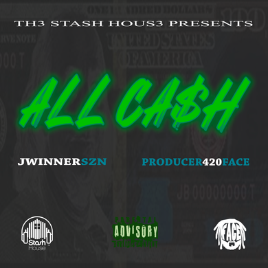All Cash - JWINNERSZN, PRODUCER420FACE