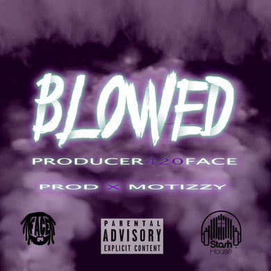 BLOWED - PRODUCER420FACE