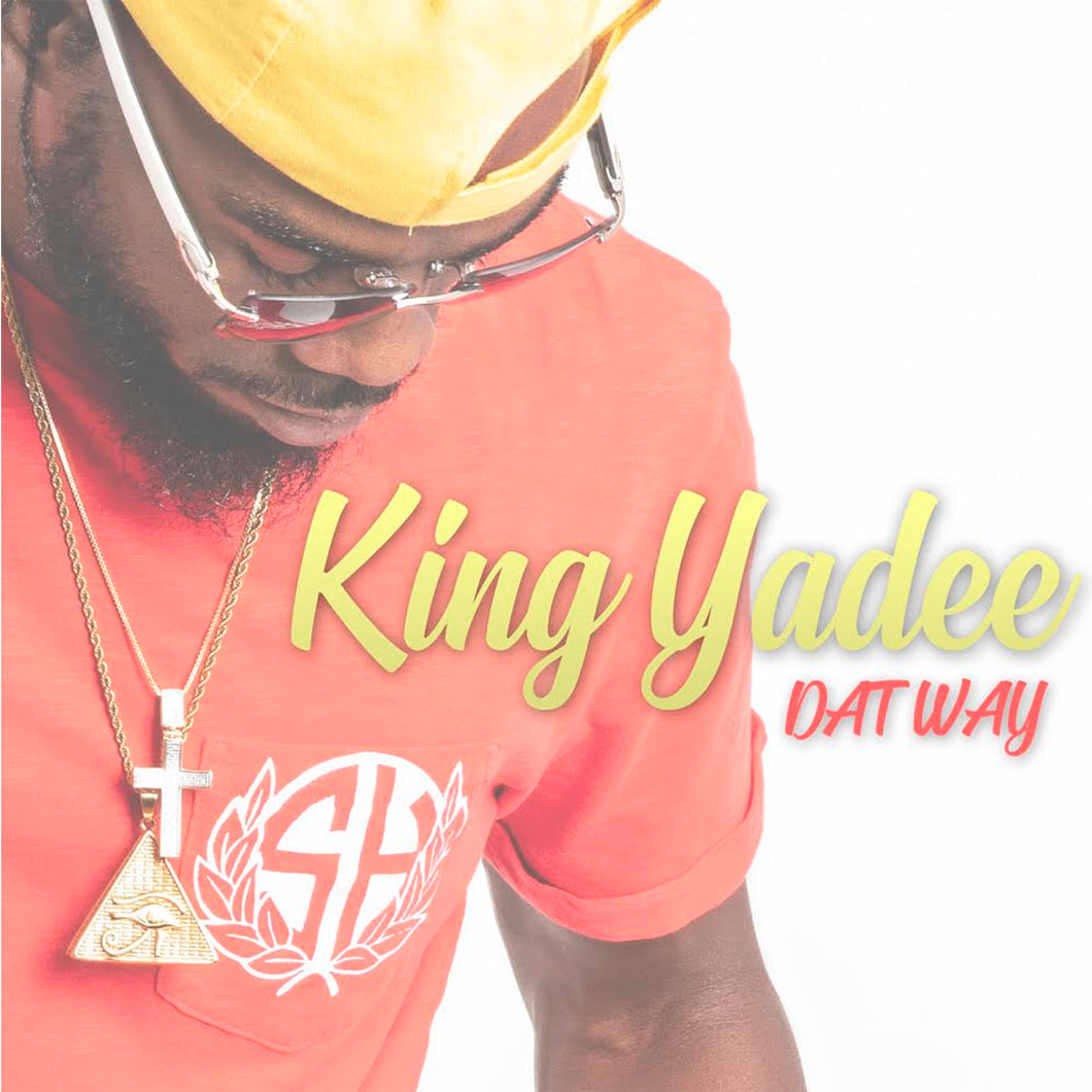 DAT WAY - KING YADEE