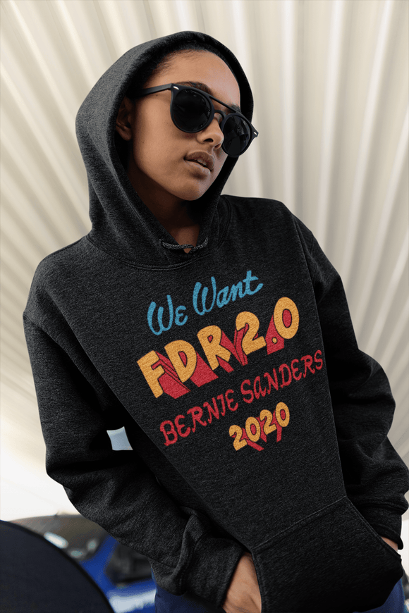 FDR 2.0 Bernie Sanders 2020! Hooded Sweatshirt - Super Progressives™ - Super Progressives