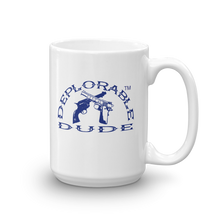 Load image into Gallery viewer, DEPLORABLE DUDE™ Mug