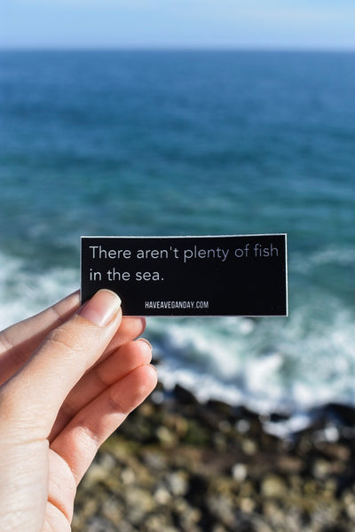 There Aren't Plenty of Fish Sticker