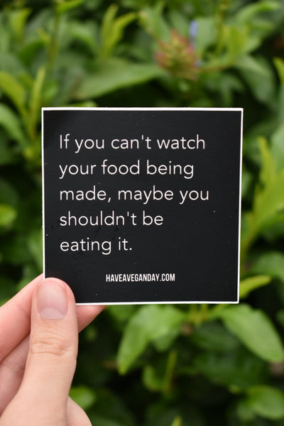 If You Can't Watch Your Food Sticker