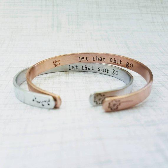 """Let That Shit Go"" Inner Engraved Ispirational Cuff Bracelet"
