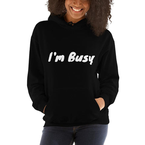Gigi's Market, LLC Black / S I'm Busy Hooded Sweatshirt
