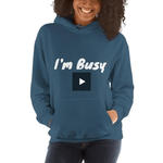 Gigi's Market, LLC I'm Busy Hooded Sweatshirt
