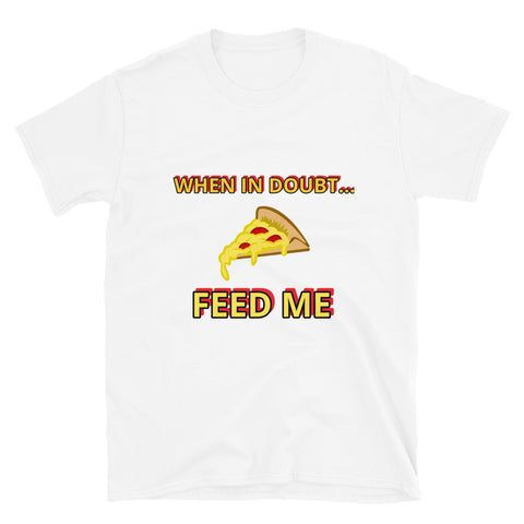 FEED ME - Short-Sleeve Unisex T-Shirt