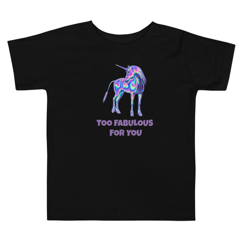 TOO FABULOUS FOR YOU | Toddler Short Sleeve Tee