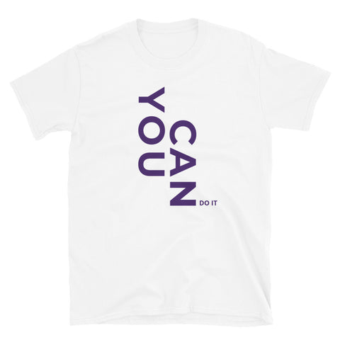 YOU CAN DO IT | Short-Sleeve Unisex T-Shirt