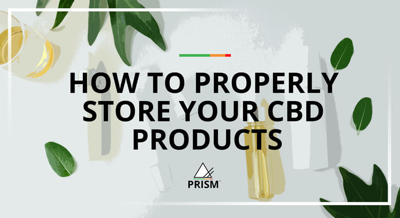 How to Properly Store Your CBD Products