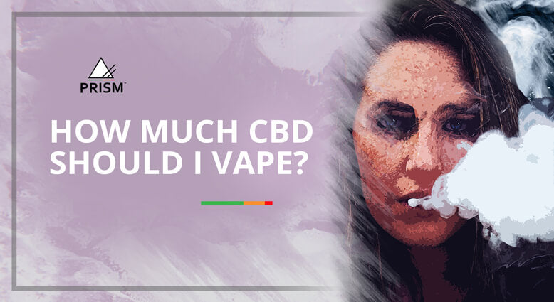 How Much CBD Should I Vape?