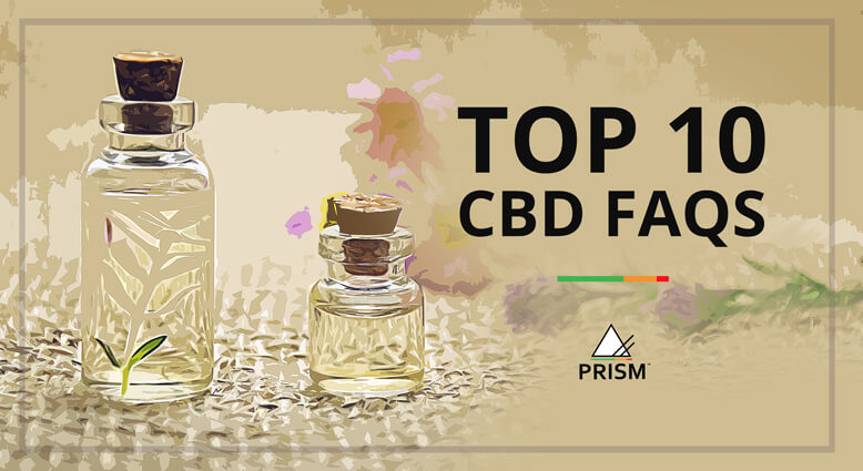Top 10 CBD FAQs