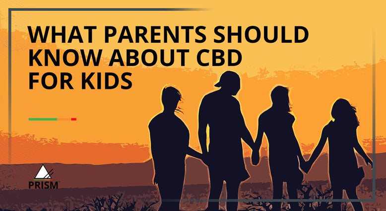 What Parents Should Know About CBD for Kids