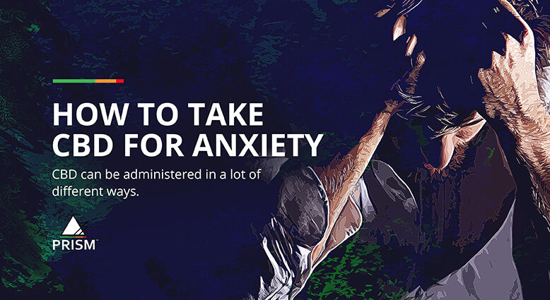 How to take CBD for anxiety