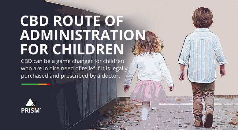 CBD route of administration for children
