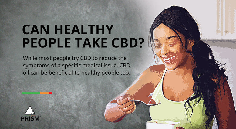 Can healthy people take CBD?