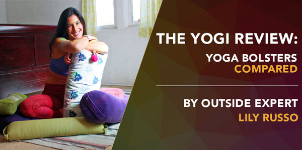 The Yogi Review: Yoga Bolsters Compared