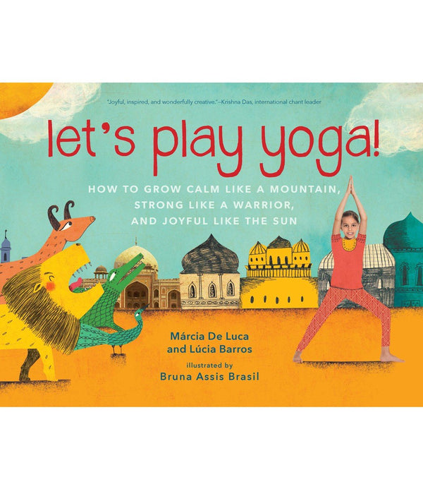 Workman Publishing Let's Play Yoga! How to Grow Calm Like a Mountain, Strong Like a Warrior, and Joyful Like the Sun