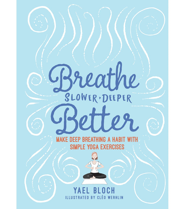 Workman Publishing Breathe Slower, Deeper, Better