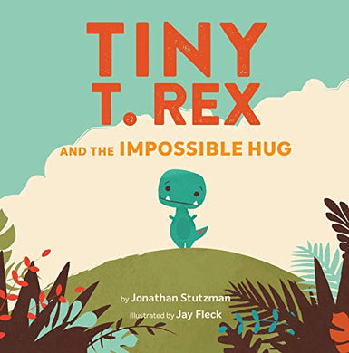 Tiny T. Rex and The Impossible Hug - Posh Tots Children's Boutique