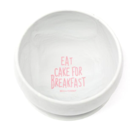 Bowl, Eat Cake For Breakfast - Posh Tots Children's Boutique