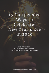 15 Free or Inexpensive Ideas to Celebrate New Year's Eve at Home in 2020