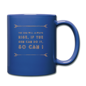The Sun Will Always Rise Mug - royal blue
