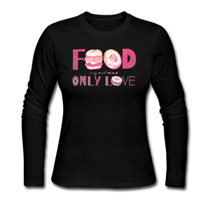 Food is my only love - black