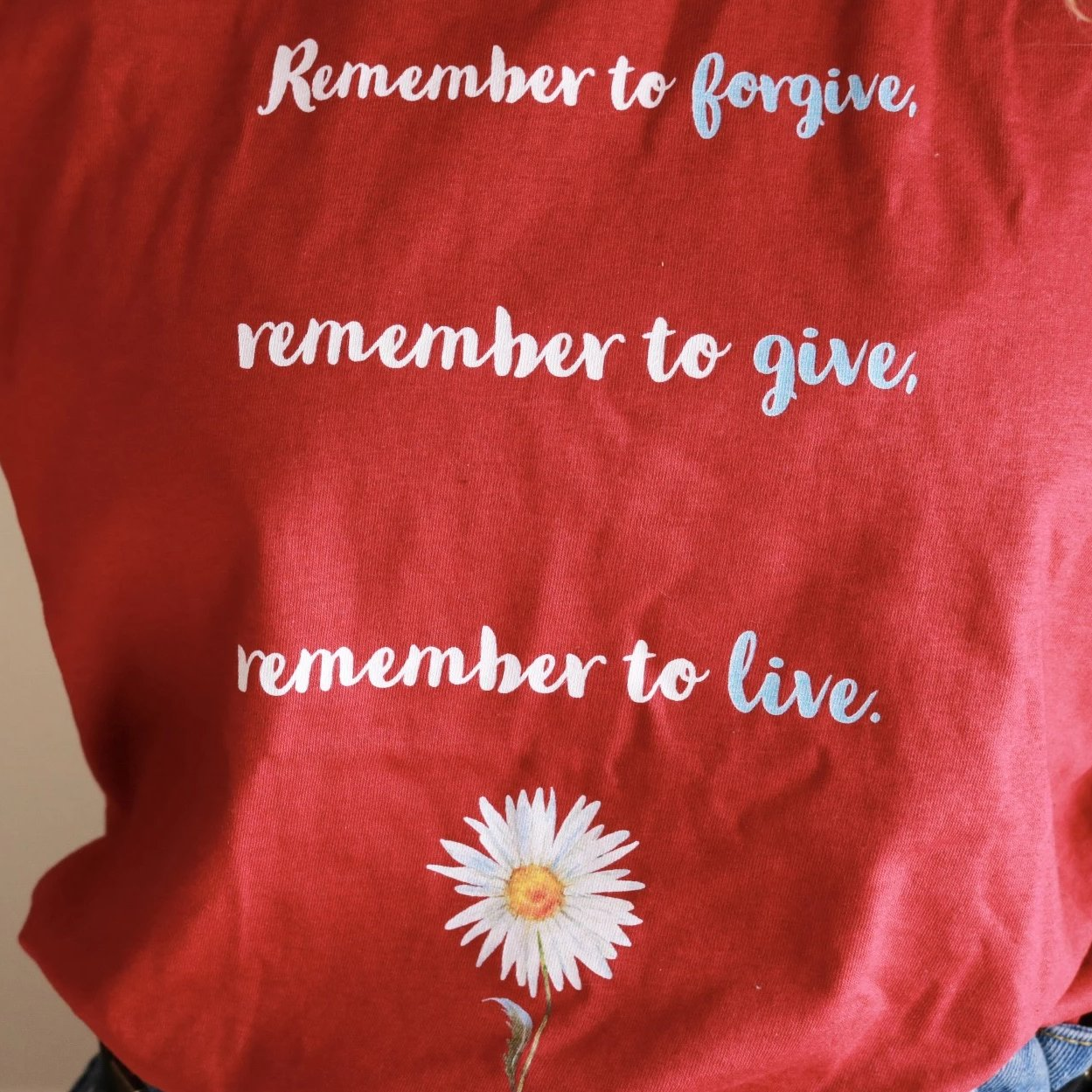 Remember to forgive, give and live tee
