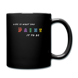 Life is what you paint it to be Mug - black
