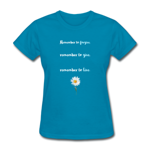 Remember to live tee - turquoise