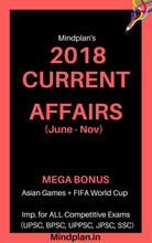 Load image into Gallery viewer, 2018 Current Affairs (June - Nov) + MEGA BONUS - Asian Games + FIFA WORLD CUP [UPSC, BPSC, JPSC, UPPSC etc] - Mindplan