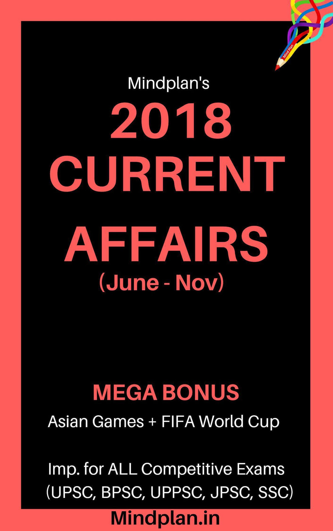 2018 Current Affairs (June - Nov) + MEGA BONUS - Asian Games + FIFA WORLD CUP [UPSC, BPSC, JPSC, UPPSC etc] - Mindplan