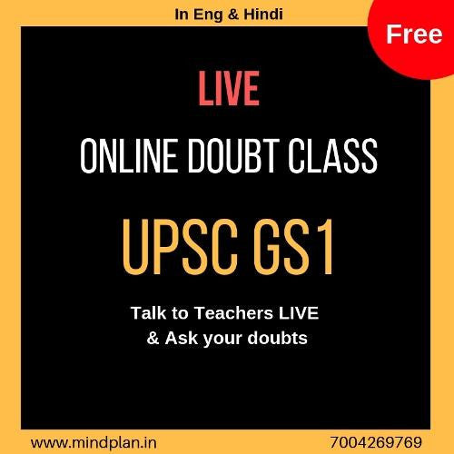 FREE UPSC Mains GS1 Doubt Classes - ONLINE Live Interaction