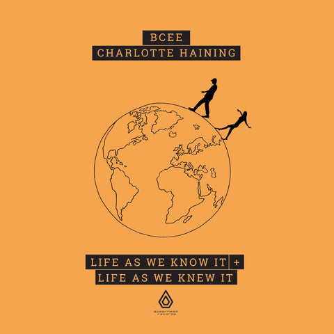 BCee & Charlotte Haining - Life As We Know It / Life As We Knew It - 2xCD - Pre-order