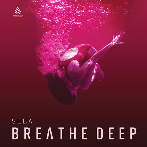 "Seba - Breathe Deep EP - 12"" Vinyl & Download"