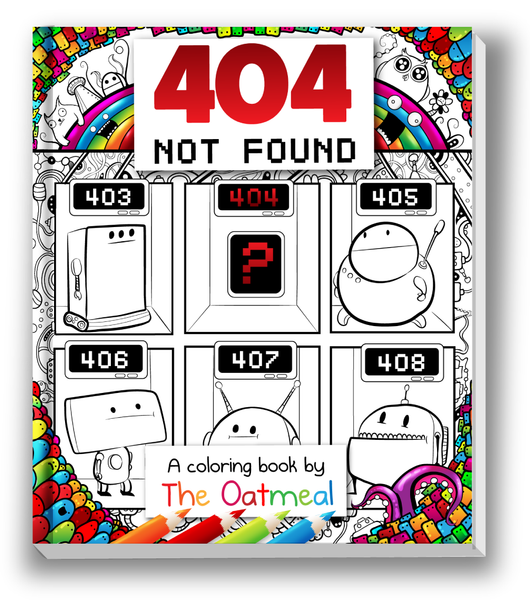 404 Not Found - A Coloring Book by The Oatmeal