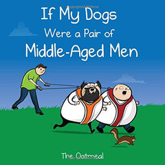 If My Dogs Were a Pair of Middle-Aged Men Book